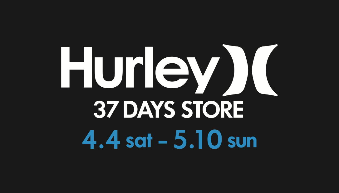 hurley_37days_store01